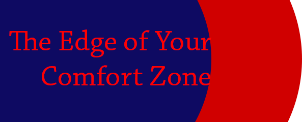 The Edge of Your Comfort Zone